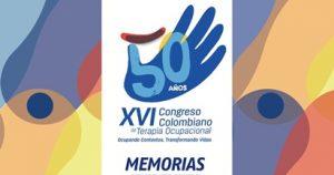 XVI Congreso Colombiano de Terapia Ocupacional Marzo 3 y 5 Marzo 2016 Medellin